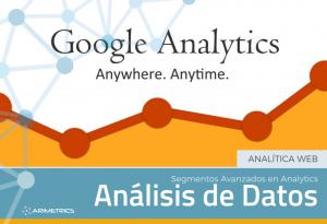 Segmentos Avanzados en Analytics: Análisis de Datos