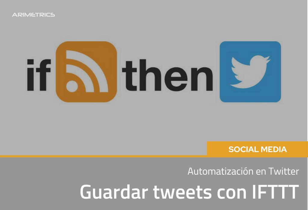 Automatización en Twitter: Guardar Tweets con IFTTT 2