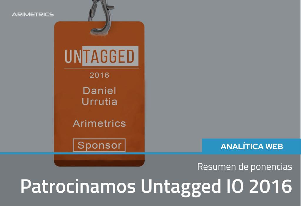 Patrocinamos Untagged IO 2016: Resumen de ponencias 2