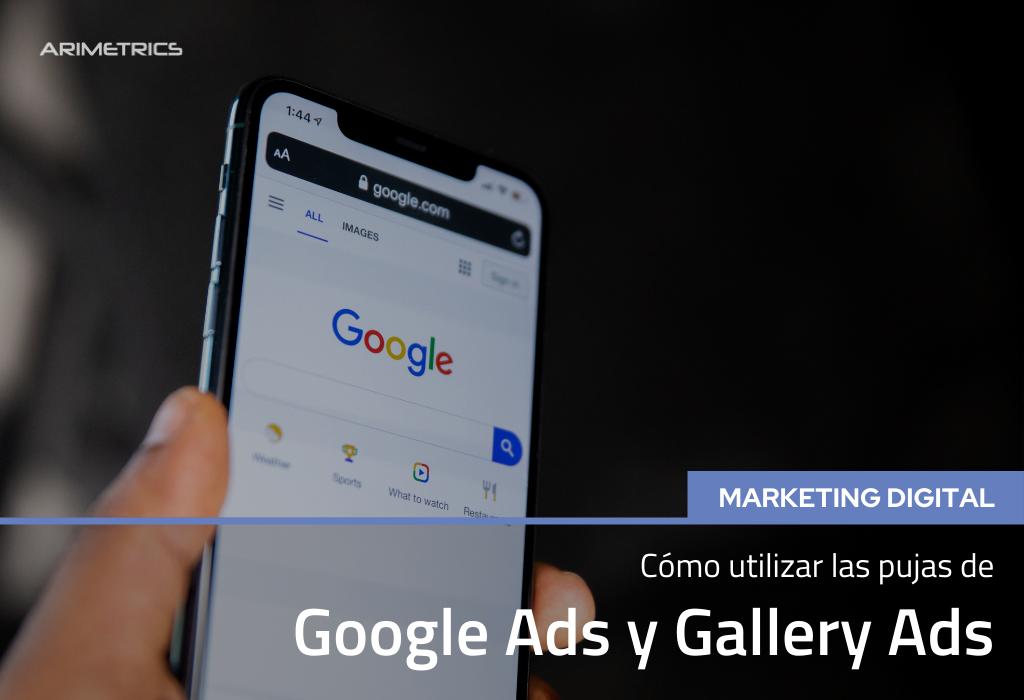 Cómo utilizar las pujas de Google Ads y Gallery Ads 2